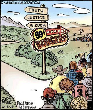 Truth, Wisdom, Justice vs 99cent burgers