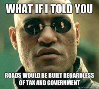 [Image: anarchism-what-if-i-told-you-roads-would...;amp;h=298]