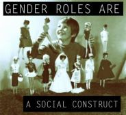 Gender roles are a social construct