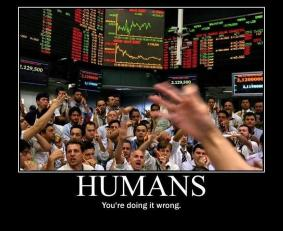 Humans - You're doing it all wrong.