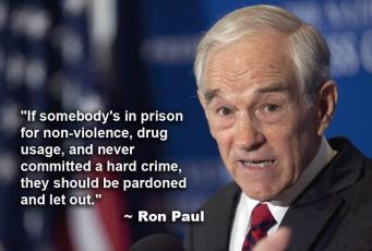 Ron Paul - If someone's in prision for non-violence, drug usage, and never committed a hard crime, they should be pardoned and let out.