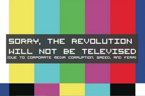 Sorry, The Revolution Will Not Be Televised (Photo: debamboozled.files.wordpress.com)