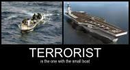 Terrorist is the one with the small boat
