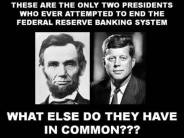 These are the only two presidents who ever attempted to end the federal reserve banking system. What else do they have in common?