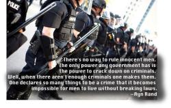 Ayn Rand - One declares so many things to be a crime that it becomes impossible for men to live without breaking laws.