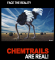 Chemtrails – Face the reality, Chemtrails arereal!